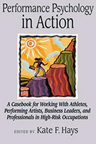 performance-psychology-in-action-a-cas-for-working-with-athletes-performing-artists-business-leaders-and-professionals-in-high-risk-occupations