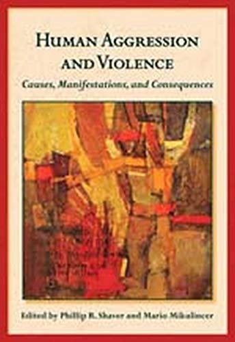 human-aggression-and-violence-causes-manifestations-and-consequences-the-herzliya-series-on-personality-and-social-psychology