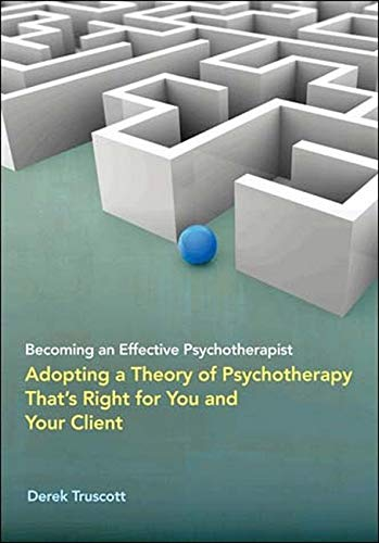 becoming-an-effective-psychotherapist-adopting-a-theory-of-psychotherapy-thats-right-for-you-and-your-client