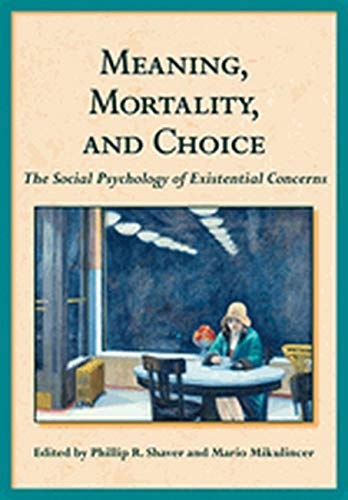 meaning-mortality-and-choice-the-social-psychology-of-existential-concerns