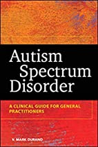 Autism Spectrum Disorder: A Clinical Guide…