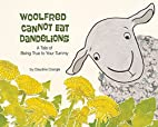 Woolfred Cannot Eat Dandelions: A Tale of…