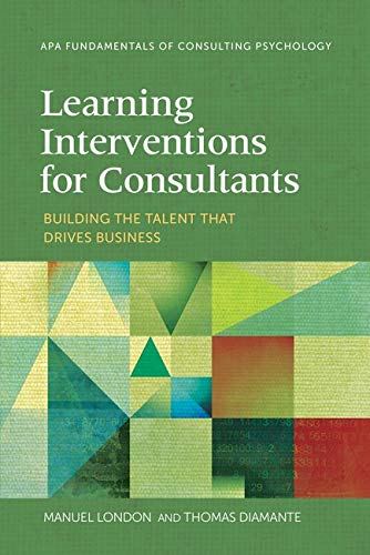 learning-interventions-for-consultants-building-the-talent-that-drives-business-fundamentals-of-consulting-psychology