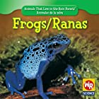 Frogs/ Ranas (Animals That Live in the Rain…