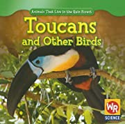 Toucans and Other Birds (Animals That Live…