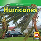 Hurricanes (WR Science: Wild Weather) by Jim…