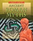 Ancient Roman Myths (Myths from Around the…