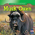 Musk Oxen (Animals That Live in the Tundra)…