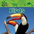 Birds (Amazing Animals) by Edward S. Barnard