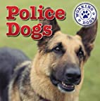 Police Dogs (Dog Mania Great Big Dogs) by…