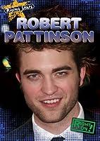 Robert Pattinson (Right On!: Rising Stars)…