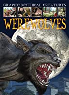Werewolves (Graphic Mythical Creatures) by…