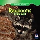Raccoons in the Dark (Creatures of the…