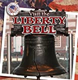 Francis, James: Visit the Liberty Bell (Landmarks of Liberty (Gareth Stevens))