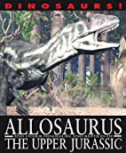 Allosaurus and Other Dinosaurs and Reptiles…
