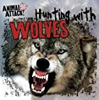 Hunting with Wolves (Animal Attack!) by…