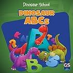Dinosaur ABCs (Dinosaur School) by Ava…