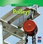 Pulleys (Simple Machine Science) by Madison…