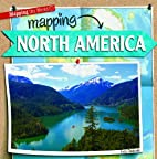 Mapping North America (Mapping the World…