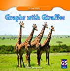 Graphs with Giraffes (Animal Math) by Ethan…