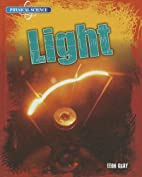 Light (Physical Science) by Leon Gray