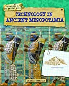 Technology in Ancient Mesopotamia by Charlie…