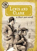 Lewis and Clark in Their Own Words…