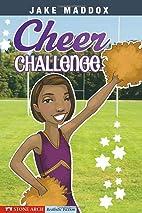 Cheer Challenge (Jake Maddox Girl Sports…