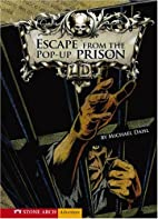 Escape From the Pop up Prison (Library of…