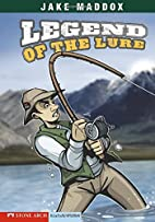 Legend of the Lure (Impact Books: A Jake…