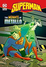 The Menace of Metallo (Superman) by Eric…