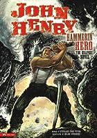 John Henry, Hammerin' Hero: The Graphic…