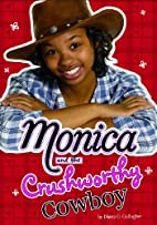 Monica and the crushworthy cowboy by Diana…