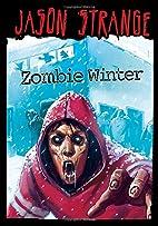 Zombie Winter (Jason Strange) by Jason…