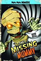 The Missing Mummy (Mighty Mighty Monsters)…