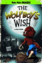 The Wolfboy's Wish (Mighty Mighty Monsters)…