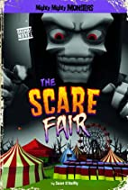 The Scare Fair (Mighty Mighty Monsters) by…