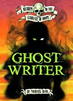 Ghost Writer (Return to the Library of Doom)…