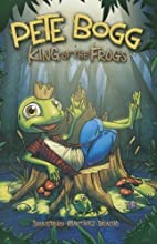 Pete Bogg: King of the Frogs (Graphic…