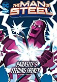 Peterson, Scott: Parasite's Feeding Frenzy (DC Super Heroes: The Man of Steel)