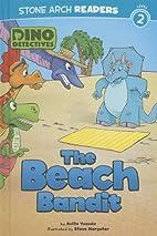 The Beach Bandit (Dino Detectives) by Anita…