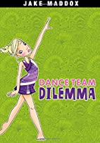 Dance Team Dilemma (Jake Maddox Girl Sports…