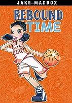 Rebound Time (Jake Maddox Girl Sports…