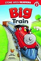 Big Train by Adria F. Klein