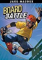 Board Battle (Jake Maddox Sports Stories) by…