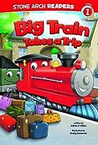 Big Train Takes a Trip (Train Time) by Adria…