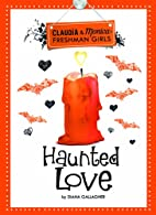 Haunted Love (Claudia and Monica: Freshman…