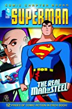 The Real Man of Steel (Comic Chapter Books…