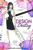 Design Destiny (Chloe by Design) by Margaret…