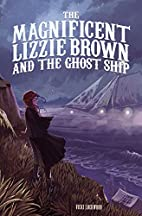 The Magnificent Lizzie Brown and the Ghost…